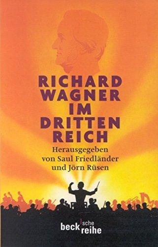 Richard Wagner im Dritten Reich: Ein Schloß Elmau-Symposium (Beck'sche Reihe)
