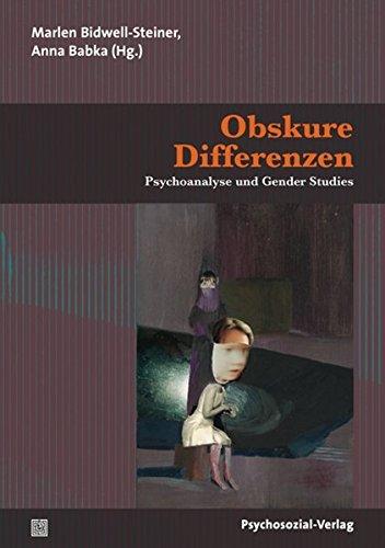 Obskure Differenzen: Psychoanalyse und Gender Studies (Diskurse der Psychologie)