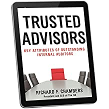 Trusted Advisors: Key Attributes of Outstanding Internal Auditors
