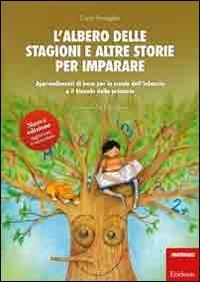 L'albero delle stagioni e altre storie per imparare. Apprendimenti di base per la scuola dell'infanzia e il biennio della primaria