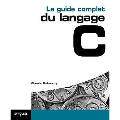 Le guide complet du langage C (Blanche)