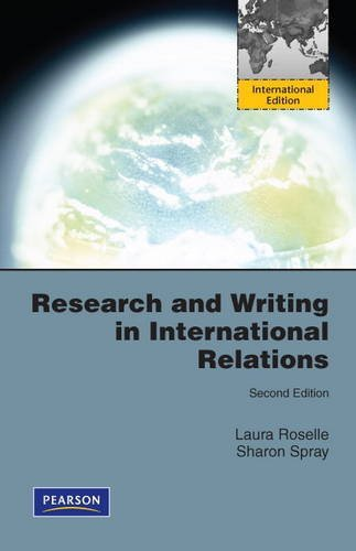 Research and Writing in International Relations by Laura Roselle (2011-02-25)