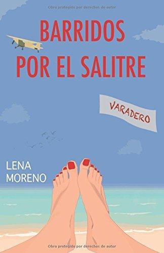 Barridos por el salitre (Spanish Edition) by Lena Moreno (2016-06-04)