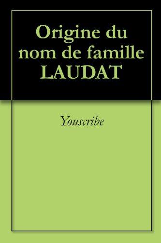 Origine du nom de famille LAUDAT (Oeuvres courtes) par Youscribe