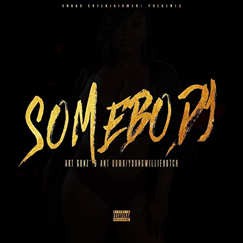 Somebody (feat. Ant Bomb/Young Willie Hutch) [Explicit] - Entertainment Hutch