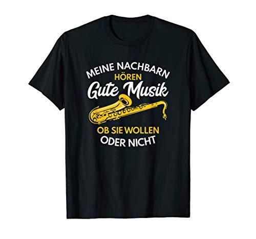 Saxophon Meine Nachbarn Musik Instrument Saxophonist Saxofon T-Shirt