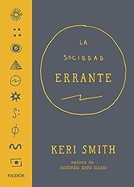 La Sociedad Errante par Keri Smith