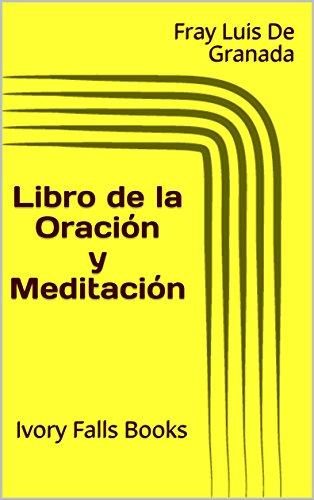 Libro de la Oración y Meditación por Fray Luis De Granada