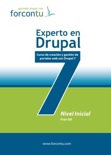 Experto en Drupal 7. Nivel Inicial: Curso de creación y gestión de portales web con Drupal 7 (Aprende drupal con Forcontu)