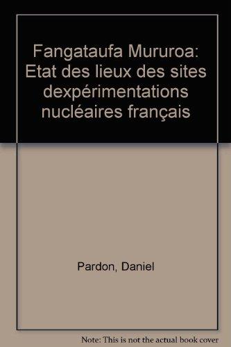 Mururoa Fangataufa - Etat des lieux des sites d'expérimentations nucléaires français par Pardon Daniel