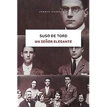 Un señor elegante (EDICIÓN LITERARIA - NARRATIVA E-book) (Galician Edition)