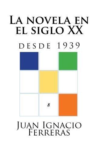 La novela en el siglo XX (desde 1939) (Estudios histricos de literatura espaola) (Volume 8) (Spanish Edition) by Juan Ignacio Ferreras (2014-08-05)