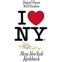 I love New York: Mein New York Kochbuch