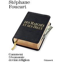 Des marchés et des dieux: Quand l'économie devient religion