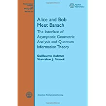 Alice and Bob Meet Banach: The Interface of Asymptotic Geometric Analysis and Quantum Information Theory