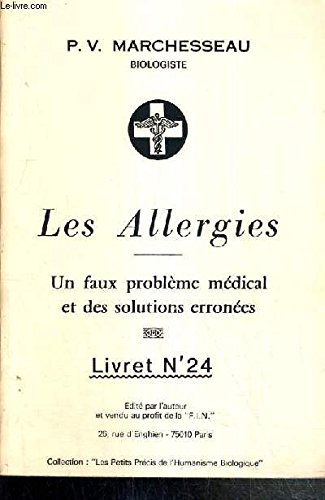 LES ALLERGIES - UN FAUX PROBLEME MEDICAL ET DES SOLUTIONS ERRONEES - LIVRET N°24.