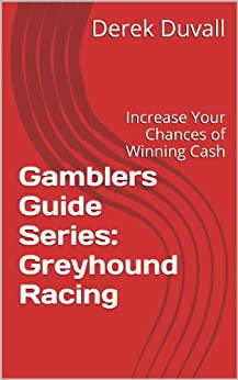 Descargar Con Torrent Gamblers Guide Series: Greyhound Racing: Increase Your Chances of Winning Cash PDF Libre Torrent