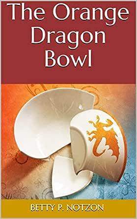 The Orange Dragon Bowl: A family life suspense novel (Julie Tyler Book 1)  eBook: Notzon, Betty P.: Amazon.in: Kindle Store