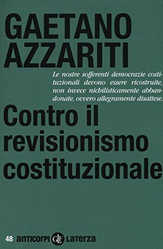 Contro il revisionismo costituzionale. Tornare i fondamentali (Anticorpi)