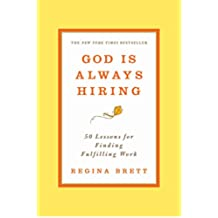 God Is Always Hiring: 50 Lessons for Finding Fulfilling Work (English Edition)