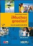 ¡Muchas gracias!. Curso de Español. Niveles B1-B2. Per le Scuole superiori. Con CD Audio. Con espansione online