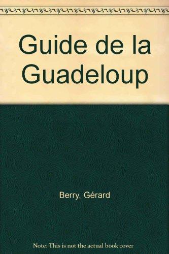 Le guide de la Guadeloupe