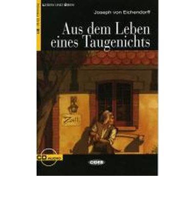 Aus dem Leben eines Taugenichts. Mit Audio-CD (Cideb: Lesen und ?ben) (Paperback)(German) - Common