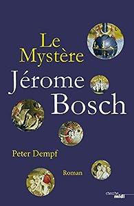 Le mystère Jérôme Bosch par Peter Dempf