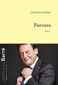 Pervers par Jean-Luc Barré