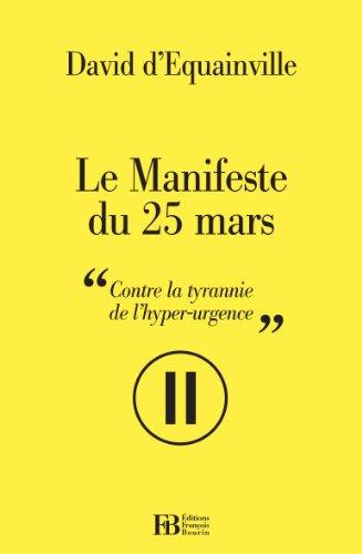 Le Manifeste du 25 mars : Contre la tyrannie de l'hyper-urgence