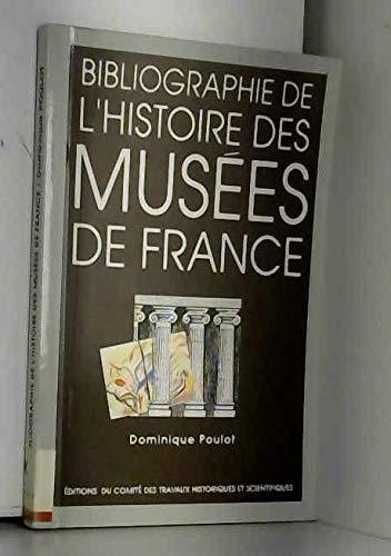 Bibliographie de l'histoire des musées de France par D. Poulot