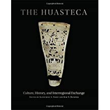 The Huasteca: Culture, History, and Interregional Exchange