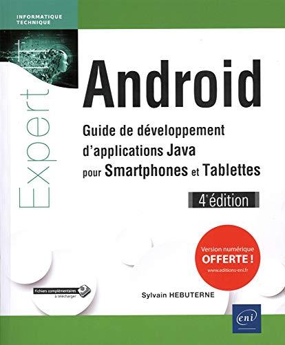 Android - Guide de développement d'applications Java pour Smartphones et Tablettes (4e édition)