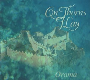 Orama by On Thorns I Lay