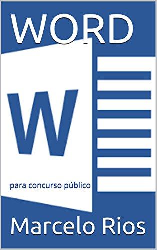 WORD: Para Concurso Público (Informática básica para concurso público Livro 1) (Portuguese