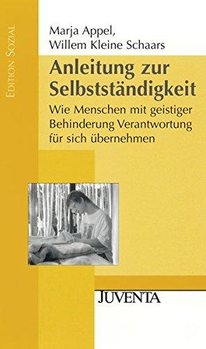 Anleitung zur Selbstständigkeit: Wie Menschen mit geistiger Behinderung Verantwortung für sich übernehmen (Edition Sozial)