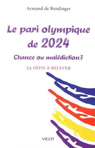 Le pari olympique de 2024 : Chance ou malédiction ? 24 défis à relever