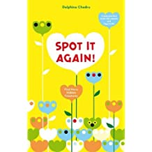 Spot It Again!: Find More Hidden Creatures (Lift the Flap) by Delphine Chedru (2011-05-01)