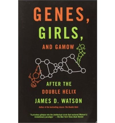 [( Genes, Girls, and Gamow: After the Double Helix )] [by: James D Watson] [Jan-2003]