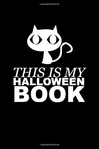 This Is My Halloween Book: Cat Writing Journal Lined, Diary, Notebook for Men & Women