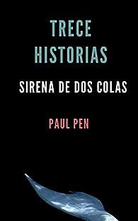 Trece historias: Sirena de dos colas par Paul Pen