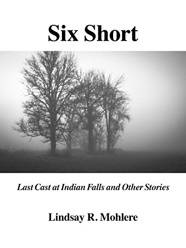 Six Short: Last Cast at Indian Falls and Other Stories (English Edition) -