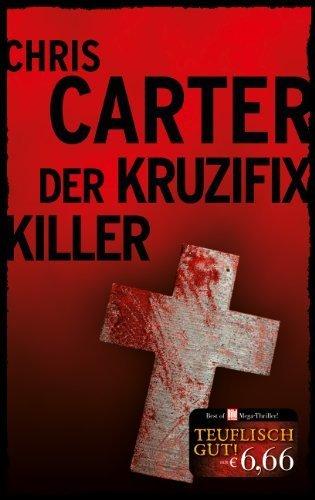 Der Kruzifix-Killer by Chris Carter (2014) Broschiert