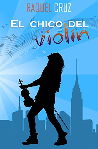 El chico del violín: Novela New Adult