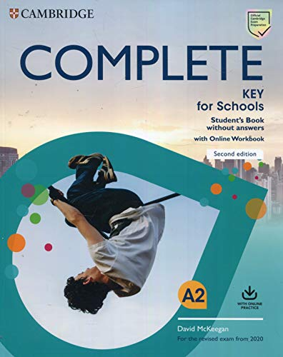 Complete key for schools. For the revised exam from 2020. Student's book without answers with online Workbook. Per le Scuole superiori