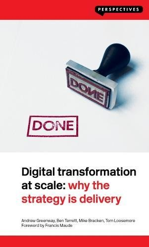 Digital Transformation at Scale: Why the Strategy Is Delivery (Perspectives) por Andrew Greenway
