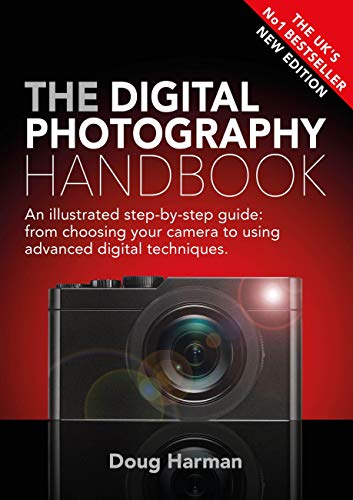 The Digital Photography Handbook: An Illustrated Step-by-step Guide (English Edition) (Photographic Manipulation Digital)
