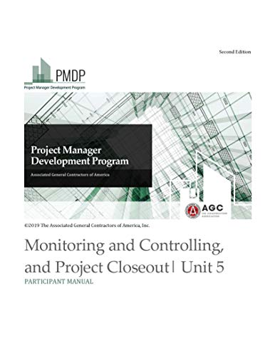 Unit 5: Monitoring and Controlling, and Project Closeout Participant Manual (Project Manager Development Program) (English Edition)