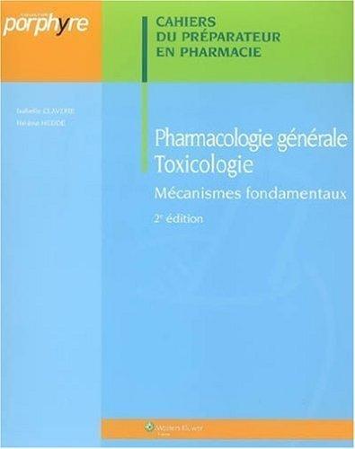 Pharmacologie générale - Toxicologie : Mécanismes fondamentaux de Isabelle Claverie (7 février 2008) Broché