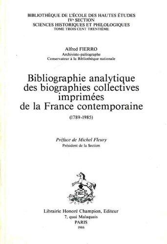 Bibliographie analytique des biographies collectives imprimées de la France contemporaine, 1789-1985